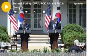 The Korea File: Summit Spring Brings DPRK, ROK, US and PRC to the Dialogue Table